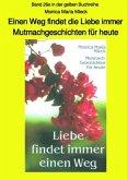 Einen Weg findet die Liebe immer - Mutmachgeschichten für heute - Band 26e in der gelben Buchreihe bei Jürgen Ruszkowski