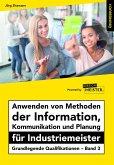 Anwenden von Methoden der Information, Kommunikation und Planung für Industriemeister Übungsbuch