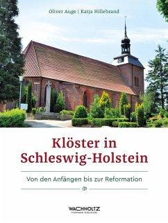 Klöster in Schleswig-Holstein (eBook, PDF) - Auge, Oliver; Hillebrand, Katja