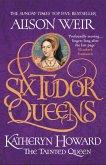Six Tudor Queens: Katheryn Howard, The Tainted Queen (eBook, ePUB)