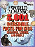 The World Almanac 5,001 Incredible Facts for Kids on Nature, Science, and People (eBook, ePUB)