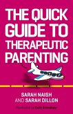 The Quick Guide to Therapeutic Parenting (eBook, ePUB)