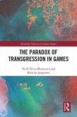 The Paradox of Transgression in Games (eBook, ePUB)