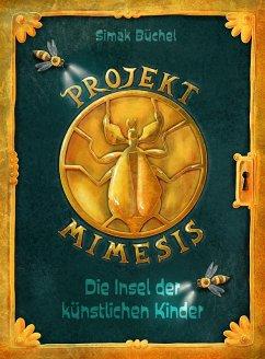 Projekt Mimesis - Die Insel der künstlichen Kinder (eBook, ePUB) - Büchel, Simak