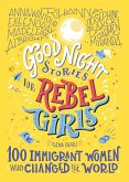 Good Night Stories for Rebel Girls: 100 Immigrant Women Who Changed the World (eBook, ePUB)