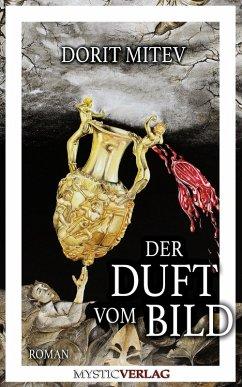 Der Duft vom Bild (eBook, ePUB) - Mitev, Dorit