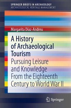 A History of Archaeological Tourism (eBook, PDF) - Díaz-Andreu, Margarita