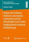 Analyse des Einflusses elektrisch unterstützter Lenksysteme auf das Fahrverhalten im On-Center Handling Bereich moderner Kraftfahrzeuge (eBook, PDF)
