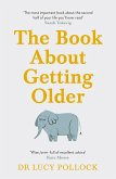 The Book About Getting Older (for people who don't want to talk about it) (eBook, ePUB)