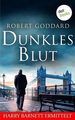 Dunkles Blut - Harry Barnett ermittelt: Der erste Fall (eBook, ePUB) - Goddard, Robert