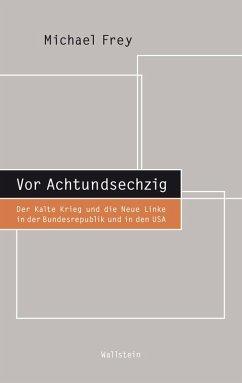 Vor Achtundsechzig (eBook, PDF) - Frey, Michael