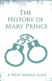 The History of Mary Prince - A West Indian Slave (eBook, ePUB)