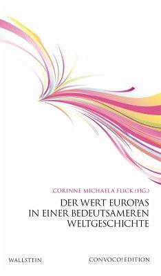 Der Wert Europas in einer bedeutsameren Weltgeschichte (eBook, PDF)