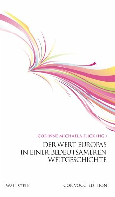 Der Wert Europas in einer bedeutsameren Weltgeschichte (eBook, ePUB)
