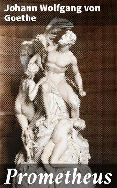 Prometheus (eBook, ePUB) - Goethe, Johann Wolfgang von