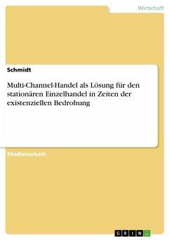 Multi-Channel-Handel als Lösung für den stationären Einzelhandel in Zeiten der existenziellen Bedrohung (eBook, PDF)