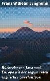 Rückreise von Java nach Europa mit der sogenannten englischen Überlandpost (eBook, ePUB)