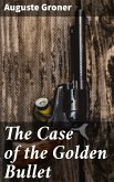 The Case of the Golden Bullet (eBook, ePUB)