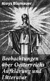 Beobachtungen über Oesterreichs Aufklärung und Litteratur (eBook, ePUB)