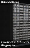 Friedrich v. Schiller's Biographie (eBook, ePUB)