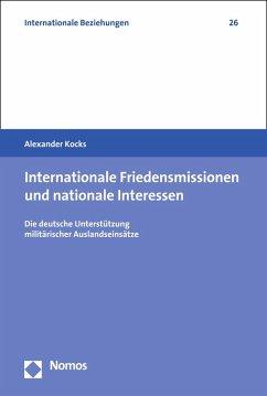 Internationale Friedensmissionen und nationale Interessen (eBook, PDF) - Kocks, Alexander