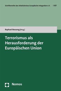 Terrorismus als Herausforderung der Europäischen Union (eBook, PDF)