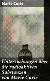 Untersuchungen über die radioaktiven Substanzen von Marie Curie (eBook, ePUB)
