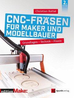 CNC-Fräsen für Maker und Modellbauer (eBook, PDF) - Rattat, Christian