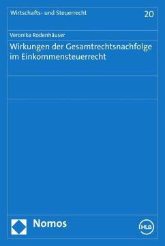 Wirkungen der Gesamtrechtsnachfolge im Einkommensteuerrecht (eBook, PDF) - Rodenhäuser, Veronika M.