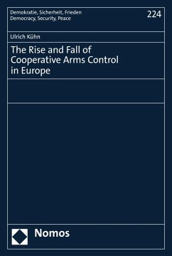 The Rise and Fall of Cooperative Arms Control in Europe (eBook, PDF) - Kühn, Ulrich