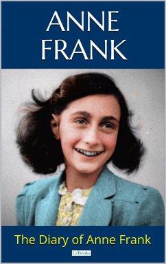 THE DIARY OF ANNE FRANK (eBook, ePUB) - Frank, Anne