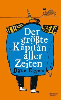 Der größte Kapitän aller Zeiten - Eggers, Dave