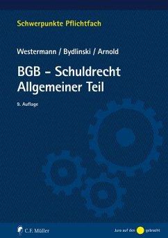 BGB-Schuldrecht Allgemeiner Teil - Westermann, Harm Peter; Bydlinski, Peter; Arnold, Stefan