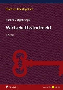 Wirtschaftsstrafrecht - Kudlich, Hans; Oglakcioglu, Mustafa Temmuz