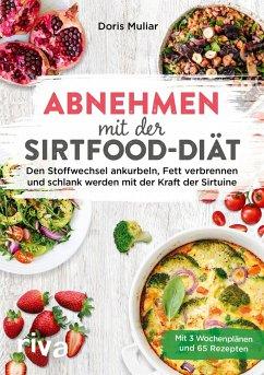 Abnehmen mit der Sirtfood-Diät - Muliar, Doris
