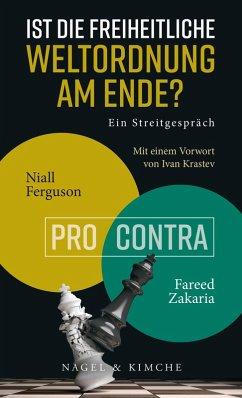 Ist die freiheitliche Weltordnung am Ende? Ein Streitgespräch (eBook, ePUB) - Ferguson, Niall; Zakaria, Fareed