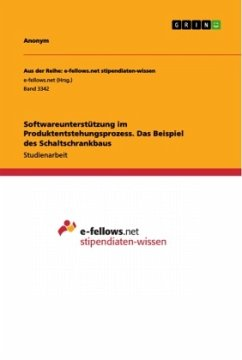 Softwareunterstützung im Produktentstehungsprozess. Das Beispiel des Schaltschrankbaus