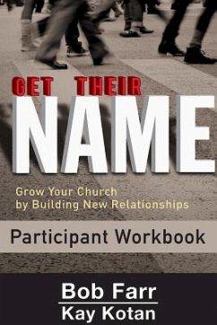 Get Their Name: Participant Workbook (eBook, ePUB) - Farr, Bob; Kotan, Kay