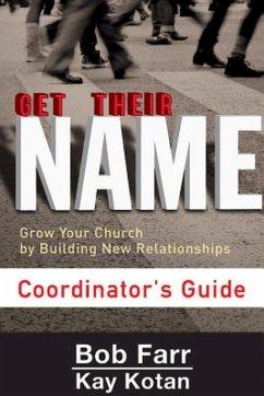Get Their Name: Coordinator's Guide (eBook, ePUB) - Farr, Bob; Kotan, Kay