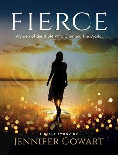 Fierce - Women's Bible Study Participant Workbook (eBook, ePUB)