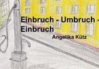 Aufbruch - Umbruch - Einbruch (eBook, ePUB)