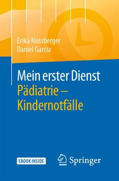Mein erster Dienst Pädiatrie – Kindernotfälle (eBook, PDF) - Nussberger, Erika; Garcia, Daniel
