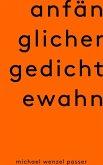 Anfänglicher Gedichtewahn (eBook, ePUB)