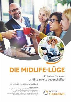 Die Midlife-Lüge (eBook, PDF) - Eberhard, Michaela; Burkhardt, Katrin