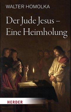 Der Jude Jesus - Eine Heimholung (eBook, PDF) - Homolka, Walter