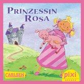 Pixi - Prinzessin Rosa (eBook, ePUB)