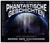 Oliver Dörings Phantastische Geschichten - Die Berge des Wahnsinns Teil 2, 1 Audio-CD