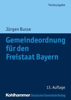 Gemeindeordnung für den Freistaat Bayern (eBook, PDF) - Busse, Jürgen