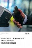Wie wichtig ist Mobile Payment in Deutschland? Über die Chancen und Risiken von elektronischen Bezahlverfahren