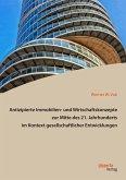 Antizipierte Immobilien- und Wirtschaftskonzepte zur Mitte des 21. Jahrhunderts im Kontext gesellschaftlicher Entwicklungen